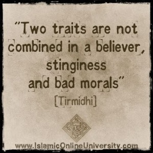 Two traits are not combined in a believer: stinginess and bad morals.